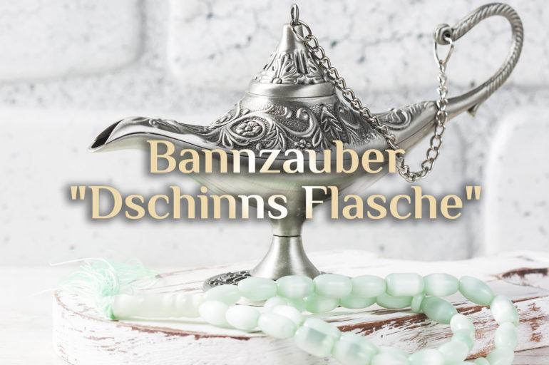 """Flaschenzauber 🧞 """"Dschinns-Falle"""" 🧞 Dschinn in der Flasche"""