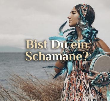 Bist Du ein Schamane 🦅 eine Schamanin?