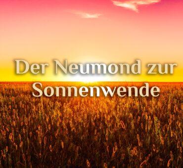 Neumond & Sonnenfinsternis 🌞✨🌚 Sommersonnenwende 21. Juni 2020