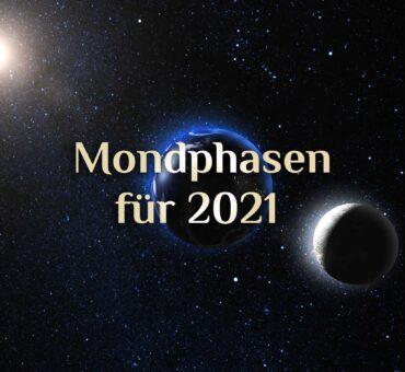 Die Mondphasen für 2021 🌛🌝🌜🌚 Mondphasen nach der MEZ