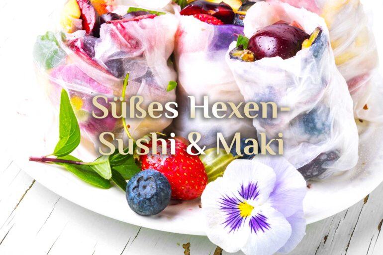 Süßes Sushi & Maki 🍣 Hexen Sushi & Maki 🍱 Sommer Sushi & Maki
