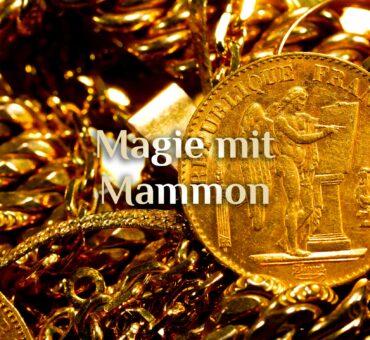 """Mammon Magie 💰 Magie des Geldes 💸 """"Mammon-Zauber"""""""