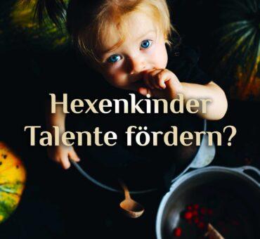Hexenkinder 🧒 Hexerei für Kinder? 👶 Kinderhexen